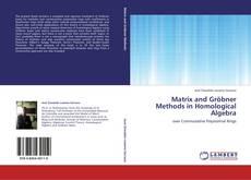 Capa do livro de Matrix and Gröbner Methods in Homological Algebra