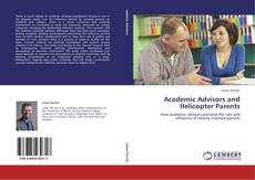 Bookcover of Academic Advisors and Helicopter Parents