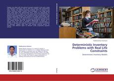 Bookcover of Deterministic Inventory Problems with Real Life Constraints