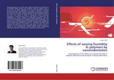 Couverture de Effects of varying humiditiy in polymers by nanoindentation
