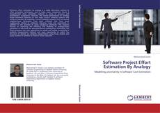 Bookcover of Software Project Effort Estimation By Analogy