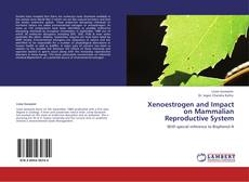 Bookcover of Xenoestrogen and Impact on Mammalian Reproductive System