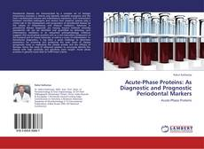 Copertina di Acute-Phase Proteins: As Diagnostic and Prognostic Periodontal Markers