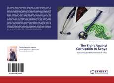 Borítókép a  The Fight Against Corruption In Kenya - hoz