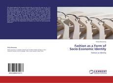 Buchcover von Fashion as a Form of Socio-Economic Identity