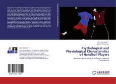 Bookcover of Psychological and Physiological Characteristics of Handball Players