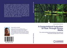 Couverture de A Computational Evaluation Of Flow Through Porous Media