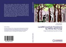 Bookcover of Landfill Leachate Treatment by White Rot Fungi