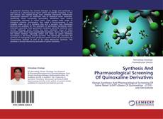 Couverture de Synthesis And Pharmacological Screening Of  Quinoxaline Derivatives