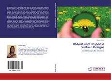 Bookcover of Robust and Response Surface Designs
