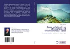 Bookcover of Space radiation in an atmosphere and circumterraneous space