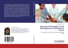 Bookcover of Teamwork Principles in the Management of Schools in Latvia
