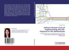 Bookcover of Indirect Human Cost of implementing the OV-chipcard in the Netherlands