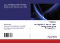 Couverture de How Apoteket AB can retain its customers after   de-regulation?
