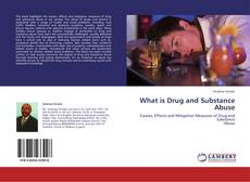 Bookcover of What is Drug and Substance Abuse
