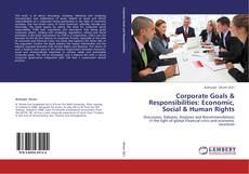 Portada del libro de Corporate Goals & Responsibilities: Economic, Social & Human Rights