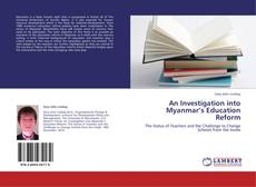 Bookcover of An Investigation into Myanmar's Education Reform