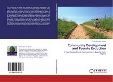 Bookcover of Community Development and Poverty Reduction
