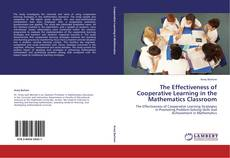 Bookcover of The Effectiveness of Cooperative Learning in the Mathematics Classroom
