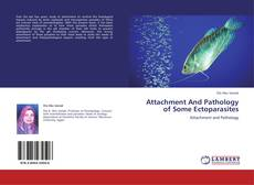 Couverture de Attachment And Pathology of Some Ectoparasites