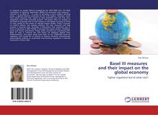 Bookcover of Basel III measures   and their impact on the global economy