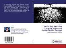 Buchcover von Carbon Sequestration Potential in Trees of Jnanabharathi Campus