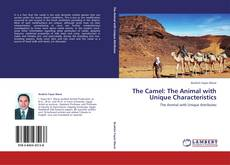 Copertina di The Camel: The Animal with Unique Characteristics