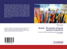 Bookcover of Brand - The power of great success in business