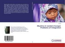 Couverture de Muslims in western Europe: Problems of Integration