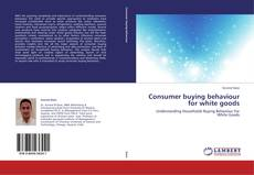 Обложка Consumer buying behaviour for white goods