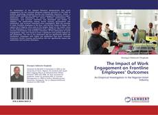 Обложка The Impact of Work Engagement on Frontline Employees' Outcomes