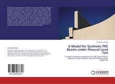 Copertina di A Model for Synthetic FRC Beams under Flexural Load Test