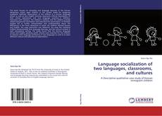 Bookcover of Language socialization of two languages, classrooms, and cultures