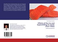 Effects of Dry Ice and Superchilling on Arctic Charr Fillets kitap kapağı