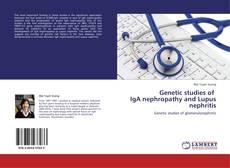 Bookcover of Genetic studies of IgA nephropathy and Lupus nephritis