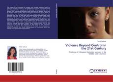 Bookcover of Violence Beyond Control in the 21st Century