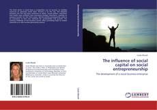Bookcover of The influence of social capital on social entrepreneurship