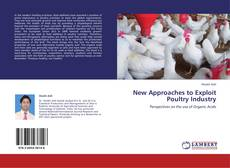 Bookcover of New Approaches to Exploit Poultry Industry