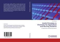 Bookcover of Useful Principles in Chemistry for Agriculture and Nursing Students