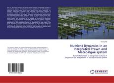 Обложка Nutrient Dynamics in an Integrated Prawn and Macroalgae system