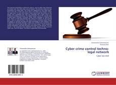 Bookcover of Cyber crime control techno-legal network