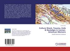 Обложка Culture Shock, Trauma, Exile & Nostalgia in Iranian-American Memoirs