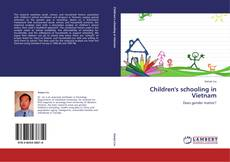 Bookcover of Children's schooling in Vietnam