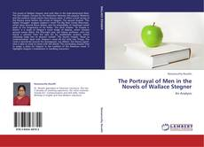 Capa do livro de The Portrayal of Men in the Novels of Wallace Stegner
