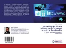 Bookcover of Measuring the factors influencing e-Commerce growth in Saudi Arabia