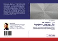 Bookcover of Test Patterns and Compression Artefacts due to Image & Video Codecs