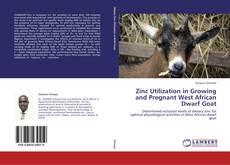 Capa do livro de Zinc Utilization in Growing and Pregnant West African Dwarf Goat