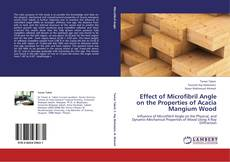 Bookcover of Effect of Microfibril Angle on the Properties of Acacia Mangium Wood