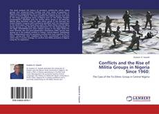 Bookcover of Conflicts and the Rise of Militia Groups in Nigeria Since 1960: