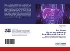 Bookcover of Studies on Hepatoprotection by Ranitidine and vitamin E